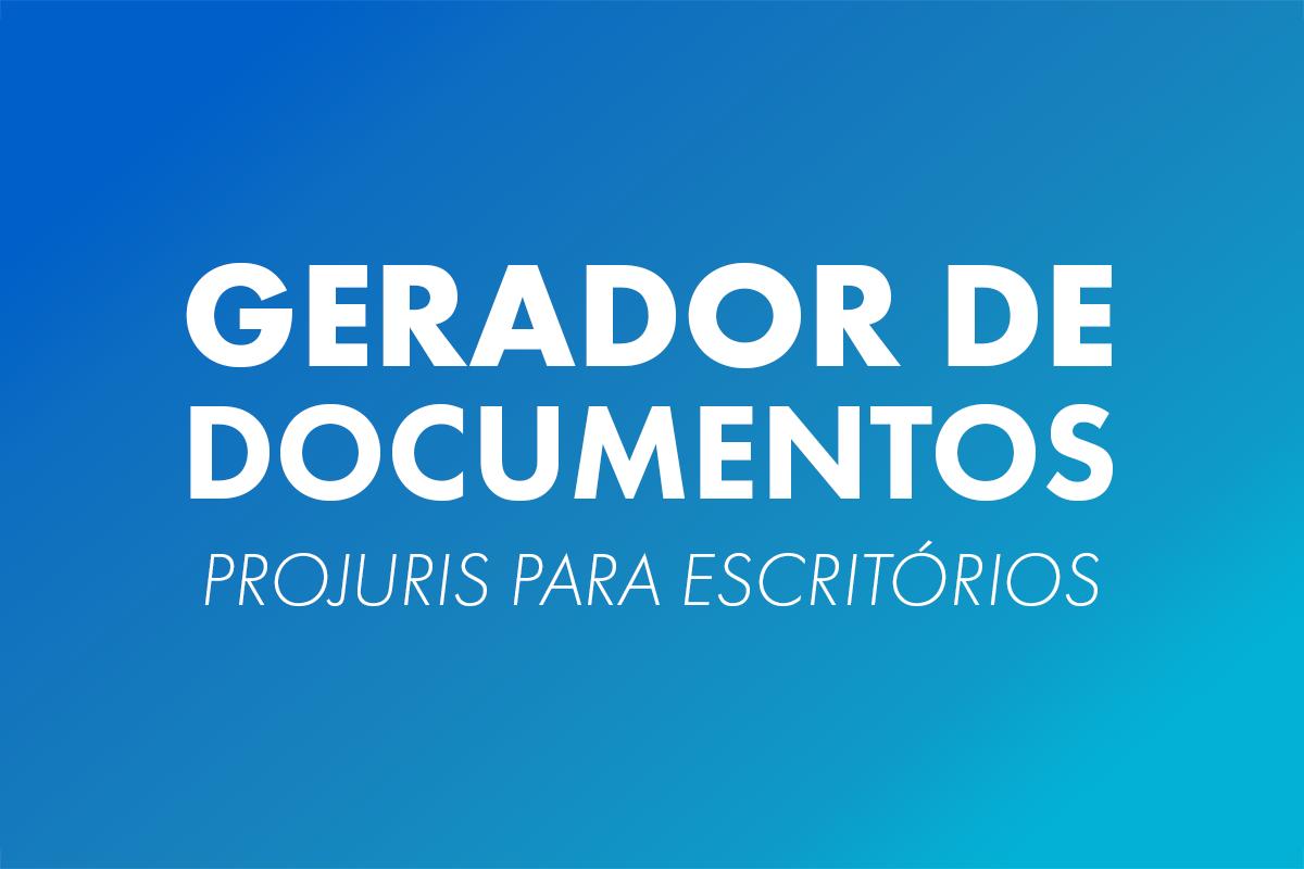 Gerador de Documentos ProJuris