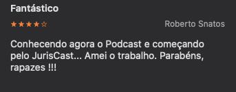Conhecendo agora o podcast e começando pelo JurisCast. Amei o trabalho, parabéns!