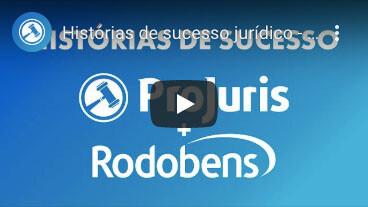 Case de sucesso ProJuris e Rodobens