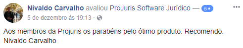 Depoimento Nivaldo Carvalho: Aos membros da Projuris os parabéns pelo ótimo produto. Recomendo. Nivaldo Carvalho